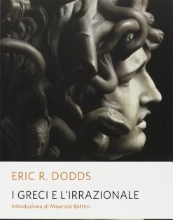 I greci e l'irrazionale - Eric R. Dodds